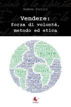 Vendere: forza di volontà, metodo ed etica (ebook)