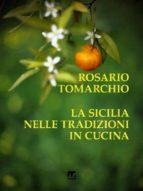 La Sicilia in cucina con le sue tradizioni (ebook)