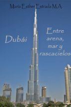 Dubái. Entre arena, mar y rascacielos. (ebook)