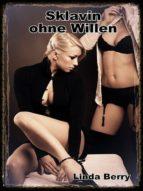 Sklavin ohne Willen (ebook)