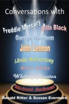 Conversations with Whitney Houston, George Harrison, John Lennon, Linda McCartney, Cilla Black, Freddie Mercury, Robin Williams, Jerry Hicks, Michael Jackson (ebook)