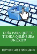 GUÍA PARA QUE TU TIENDA ONLINE SEA UN ÉXITO (ebook)