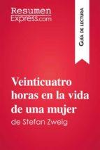 Veinticuatro horas en la vida de una mujer de Stefan Zweig (Guía de lectura) (ebook)