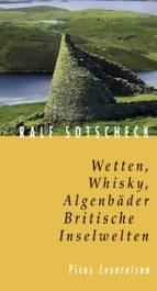 Wetten, Whisky, Algenbäder. Britische Inselwelten (ebook)