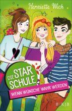 Die Star-Schule, Band 4: Wenn Wünsche wahr werden