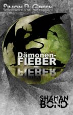 Shaman Bond 2: Dämonenfieber (ebook)