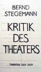 Bernd Stegemann - Kritik des Theaters (ebook)