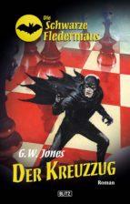 Die schwarze Fledermaus 08: Der Kreuzzug (ebook)