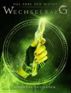 Das Erbe der Macht - Band 3: Wechselbalg (Urban Fantasy) (ebook)