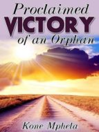 Proclaimed Victory of an Orphan (ebook)