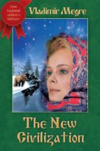 The New Civilization (Volume 8, Part 1 of The Ringing Cedars Of Russia Series) (ebook)