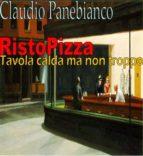 RistoPizza - Tavola calda ma non troppo (ebook)