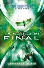 La elección final (Las tejedoras de destinos 3) (ebook)