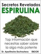 SECRETOS REVELADOS DE LA ESPIRULINA (ebook)