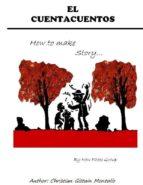 EL CUENTACUENTOS; HOW TO MAKE STORY... (ebook)
