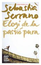 Elogi de la passió pura (ebook)