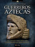 Guerreros aztecas (ebook)