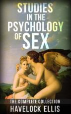Studies in the psychology of sex - the complete collection (ebook)