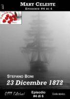 23 Dicembre 1872 - Mary Celeste ep. #4 (ebook)