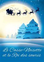 Le Casse-Noisette et le Roi des souris - Histoire de Noël (Edition illustrée) (ebook)