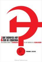 ¿Que significa hoy ser de izquierda? (ebook)