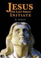 Jesus the Last Great Initiate (ebook)