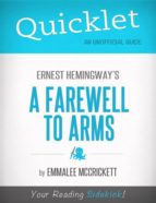 Quicklet on Ernest Hemingway's A Farewell to Arms (ebook)