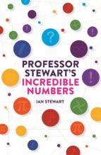 Professor Stewart's Incredible Numbers (ebook)