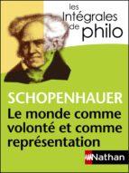Intégrales de Philo - SCHOPENHAUER, Le monde comme volonté et comme représentation (ebook)