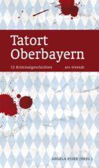 Tatort Oberbayern (ebook)