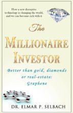 The Millionaire Investor Better than gold, diamonds or real-estate: Graphene (ebook)