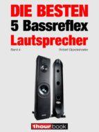 Die besten 5 Bassreflex-Lautsprecher (Band 4) (ebook)