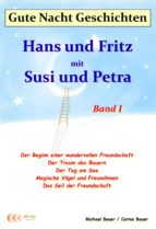 Gute-Nacht-Geschichten: Hans und Fritz mit Susi und Petra - Band I (ebook)