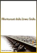 Allontanarsi dalla linea gialla (ebook)