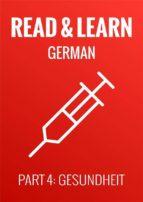 Read & Learn German - Deutsch lernen - Part 4: Gesundheit (ebook)