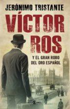 Víctor Ros y el gran robo del oro español (Víctor Ros 5) (ebook)