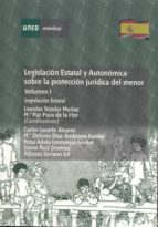 Legislación estatal y autonómica sobre la protección jurídica del menor. Legislación estatal (ebook)