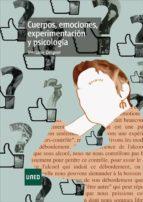 Cuerpos, emociones, experimentación y psicología (ebook)