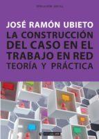 La construcción del caso en el trabajo en red. Teoría y práctica (ebook)