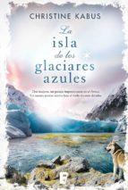 La isla de los glaciares azules (ebook)