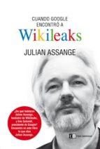 Cuando Google encontró a Wikileaks (ebook)