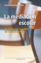 La mediación escolar.  Un camino nuevo para la getión del conflicto escolar (ebook)