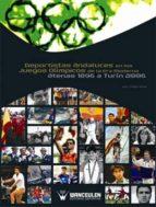 DEPORTISTAS ANDALUCES EN LOS JUEGOS OLÍMPICOS DE LA ERA MODERNA. ATENAS 1896 A TURÍN 2006 (ebook)