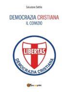 Democrazia Cristiana. Il comizio (ebook)