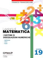 Lezioni di matematica 19 - I sistemi di Disequazioni Numeriche (ebook)
