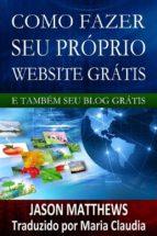 Como Fazer Seu Próprio Website Grátis E Também Seu Blog Grátis (ebook)