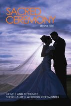 Sacred Ceremony : Create and Officiate Personalized Wedding Ceremonies (ebook)