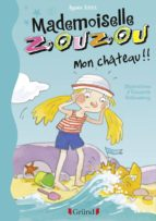 Mademoiselle Zouzou, Tome 18 : Mon Château !!! (ebook)