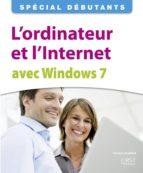 L'ordinateur et l'Internet avec Windows 7 (ebook)