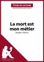 La mort est mon métier de Robert Merle (Fiche de lecture) (ebook)